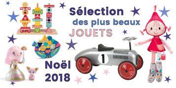 Sélection de beaux jouets - noël 2018