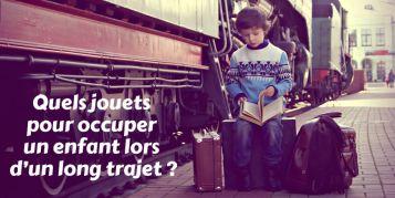 Quel jouet pour voyager en train ou en voiture ?